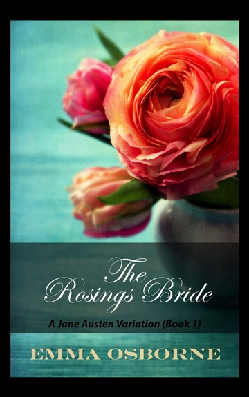 Emma Osborne : The Rosings Bride: A Pride and Prejudice Variation Novella (Book 1)