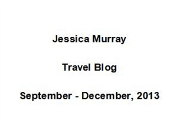 09/2013-12/2013: travel blog by Jessica Murray