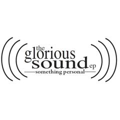 Glorious Sound EP by Something Personal