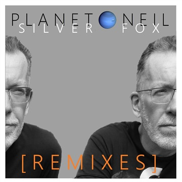 Silver Foxes [Remixes] by Planet Neil