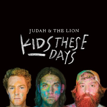 Judah & the Lion : Kids These Days