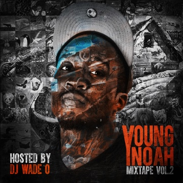 Young Noah  : Young Noah Mixtape Vol. 2 (Hosted by DJ Wade O)