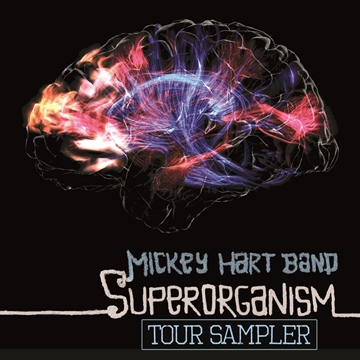 Mickey Hart Band : Superorganism Tour Sampler