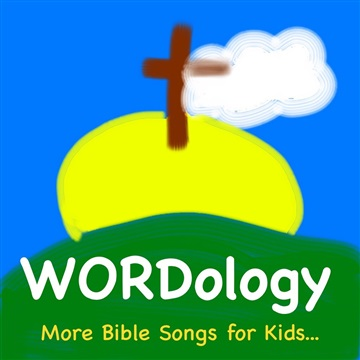 WORDology : More Bible Songs for Kids...
