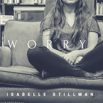 Worry (Single) by Isabelle Stillman