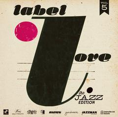 Label Love : Label Love Vol. 5: The Jazz Edition