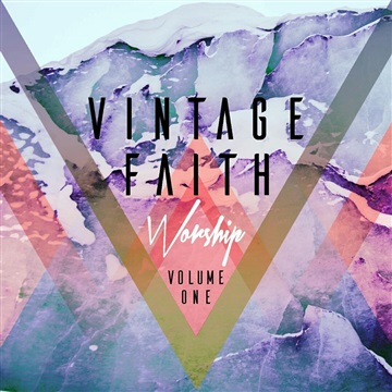 Vintage Faith Worship : Volume One