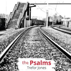 The Psalms by Trefor Jones