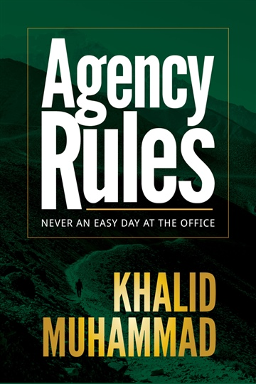 Khalid Muhammad : Agency Rules - Never an Easy Day at the Office