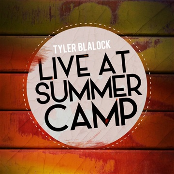 Live At Summer Camp by Tyler Blalock