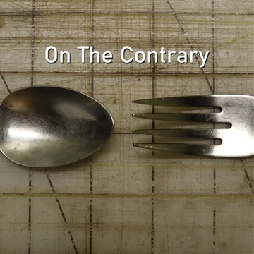 On the Contrary! by The Mad Poet