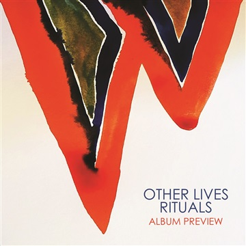 """""""Rituals"""" Album Preview by Other Lives"""