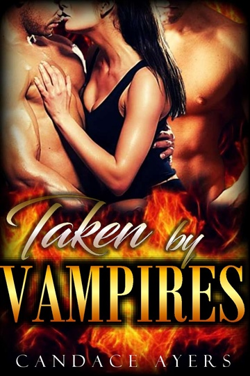 Candace Ayers : Taken By Vampires