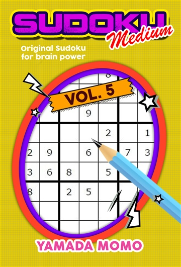Yamada Momo : Sudoku Medium: Original Sudoku For Brain Power Vol. 5