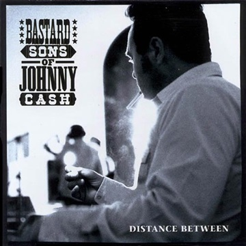 Bastard Sons of Johnny Cash : Distance Between