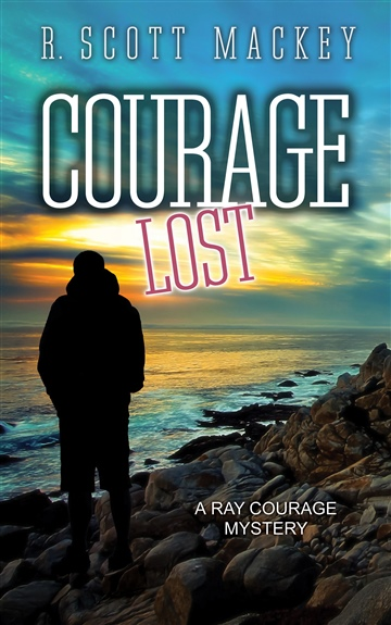 Courage Lost: A Ray Courage Mystery