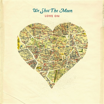 Love On by We Shot The Moon