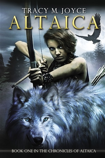 Tracy M. Joyce : Altaica: Book I in the Chronicles of Altaica
