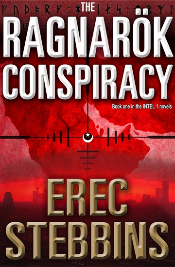The Ragnarök Conspiracy (INTEL 1, Book 1) by Erec Stebbins