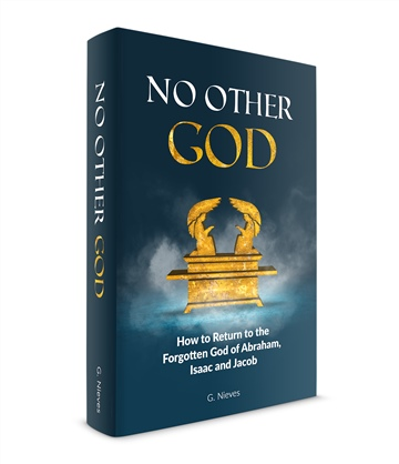 No Other God: How To Return To The Forgotten God of Abraham, Isaac and Jacvob