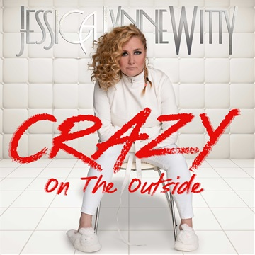 Crazy On The Outside by Jessica Lynne Witty