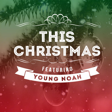 This Christmas  by Young Noah
