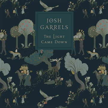 Josh Garrels : The Light Came Down