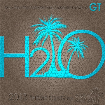H2O (feat. Tim Halperin) - K-Kauai 2013 Theme Song by GT