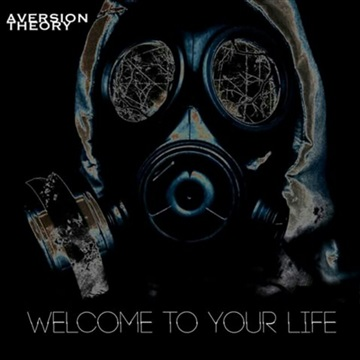 Welcome To Your Life by Aversion Theory