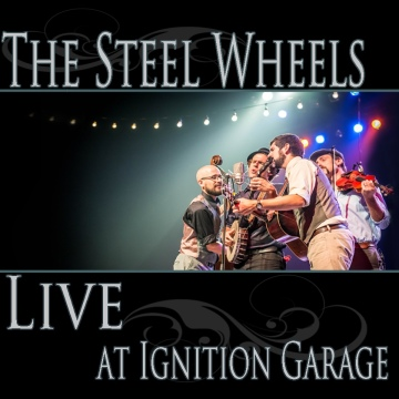The Steel Wheels : Live at Ignition Garage