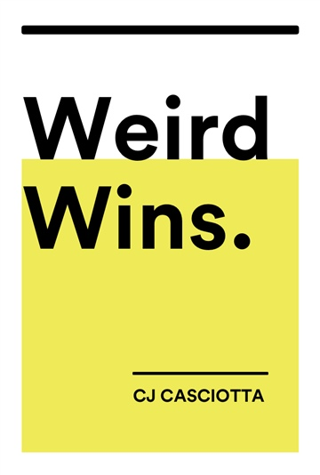 CJ Casciotta : Weird Wins (Podcast Series)