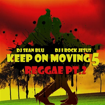 Keep On Moving pt.5 Dance Hall Edition 2 by DJ Sean Blu