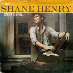 Shane Henry : Beauty In The Struggle