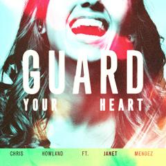 Chris Howland : Guard Your Heart
