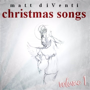 Matt DiVenti : Christmas Songs Volume 1