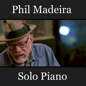 Phil Madeira : SOLO PIANO