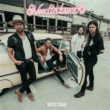 NEEDTOBREATHE : Forever On Your Side Tour Sampler
