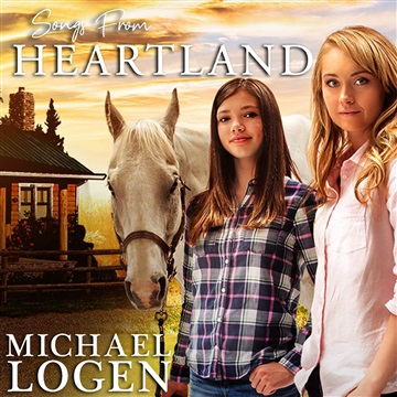 Songs from the CBC series 'Heartland' by Michael Logen