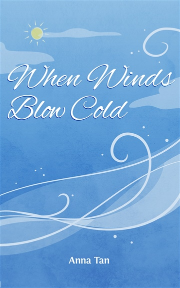 Anna Tan : When Winds Blow Cold