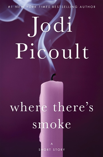 Jodi Picoult : Where There's Smoke