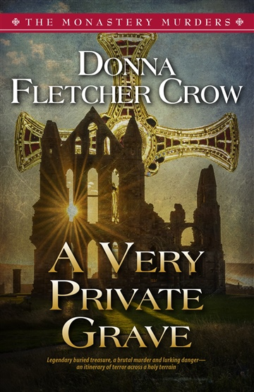 Donna Fletcher Crow : A Very Private Grave, book 1 The Monastery Murders