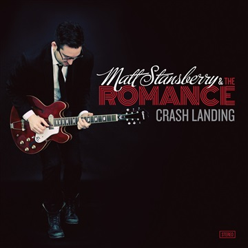Crash Landing by Matt Stansberry & The Romance