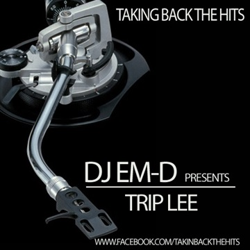 DJ em-D presents Trip Lee Taking Back The Hits by DJ I Rock Jesus