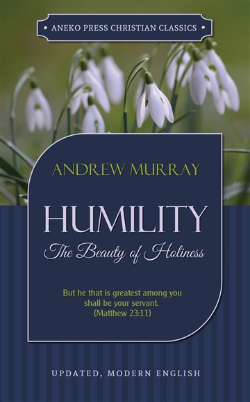 Andrew Murray : Humility: The Beauty of Holiness