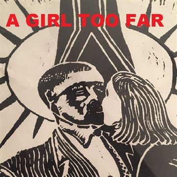 A Girl Too Far by RED EYE