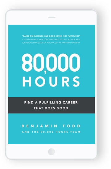 80 000 hours. Find A Fulfilling Career That Does Good by Benjamin Todd et al