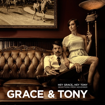 Grace & Tony : Hey Grace, Hey Tony