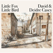 David and Deidre Casey : Little Fox Little Bird