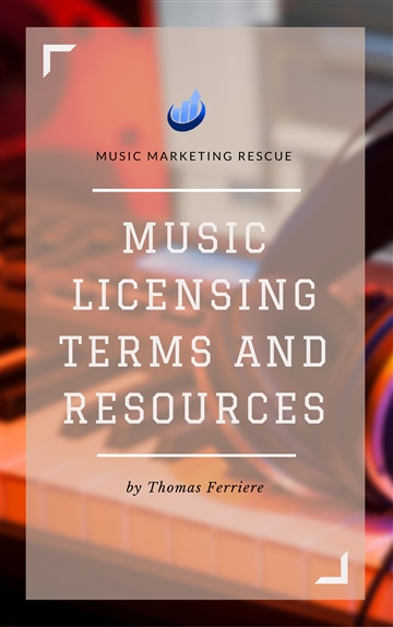 Music Business - Music Licensing Terms and Resources by Thomas Ferriere