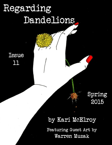 Kari McElroy : Regarding Dandelions Issue 11